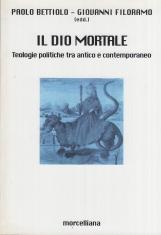 Il Dio mortale. Teologie politiche tra antico e contemporaneo