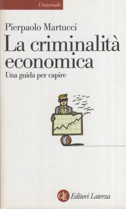 La criminalit? economica. Una guida per capire