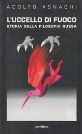 L'uccello di fuoco. Storia della filosofia russa