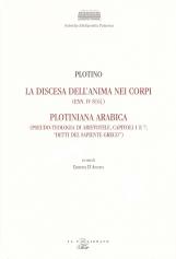 Plotino La discesa dell'anima nei corpi (Enn. IV 8[6]). Plotiniana arabica (pseudo teologia di Aristotele, capitoli 1 e 7; Detti del sapiente greco