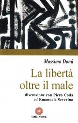 La libertà oltre il male. Discussione con Piero Coda ed Emanuele Severino