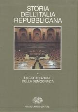 Storia dell'Italia repubblicana Volume primo La costruzione della democrazia