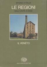 Il Veneto. Storia d'Italia Le Regioni Dall'unit? a oggi