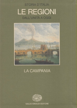 La Campania. Storia d'Italia, Le Regioni dall'unit? a oggi