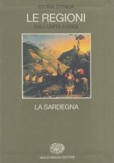 La Sardegna. Storia d'Italia Le Regioni dall'unit? a oggi