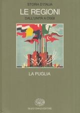 La Puglia. Storia d'italia Le Regioni dall'unit? a oggi