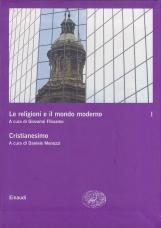 Cristianesimo. Le religioni e il mondo moderno, Vol. primo
