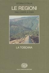 La Toscana. Storia d'Italia Le Regioni dall'unit? a oggi