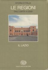 Il Lazio. Storia d'Italia Le Regioni dall'unit? a oggi