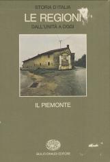 Il Piemonte. Storia d'Italia Le Regioni dall'unit? a oggi