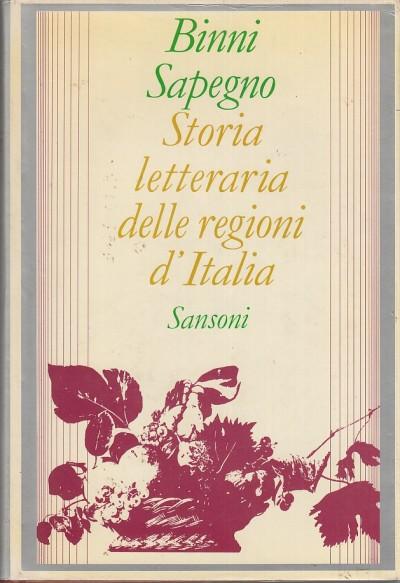 Storia letteraria delle regioni d'italia - Sapegno Natalino - Binni Walter
