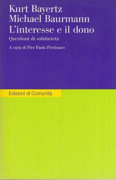 L'interesse e il dono. questioni di solidariet? - Bayertz Kurt