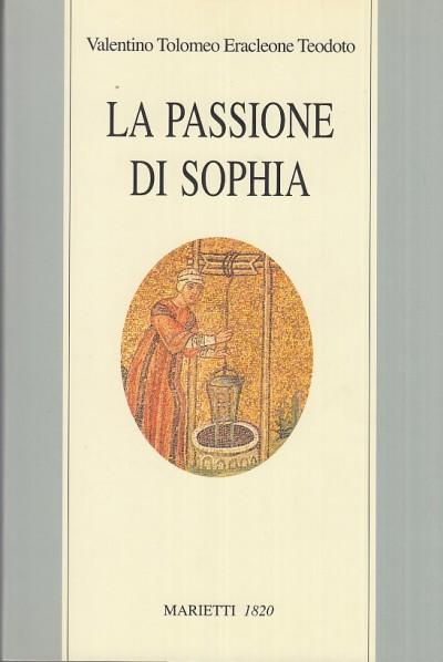 La passione di sophia - Valentino Tolomeo Eracleone Teodoto
