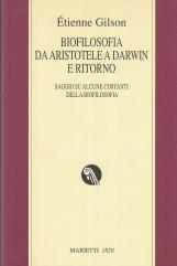 Biofilosofia da Aristotele a Darwin e ritorno. Saggi su alcune costanti della biofilosofia