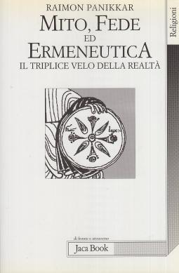 Mito, Fede ed Ermeneutica. Il triplice velo della realt?