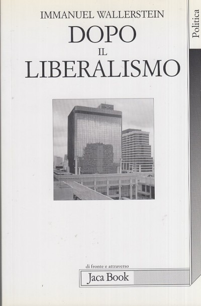 Dopo il liberalismo - Wallerstein Immanuel