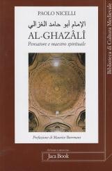 Al-Ghaz?l?. Pensatore e maestro spirituale