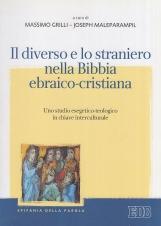 Il diverso e lo straniero nella Bibbia ebraico-cristiana. Uno studio esegetico-teologico in chiave interculturale