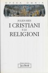 Opera omnia vol. 1. I cristiani e le religioni. Dagli atti degli apostoli al Vaticano II