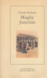 Mugby Junction. Un treno per Nessun-Luogo
