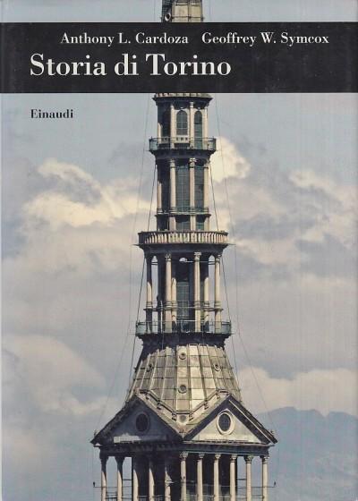 Storia di torino - Cardoza L. Anthony - Symcox W. Geoffrey