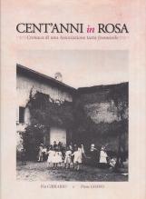 Cent'anni in rosa. Cronaca di una associazione tutta femminile