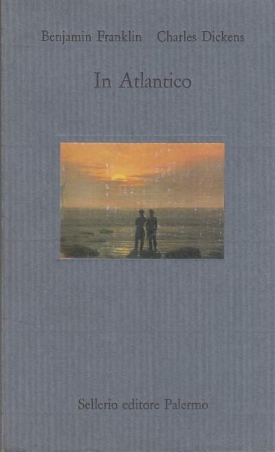 In atlantico - Franklin Benjamin - Dickens Charles