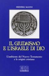 Il giudaismo e l'Israele di Dio. L'ambiente del Nuovo Testamento e le origini cristiane