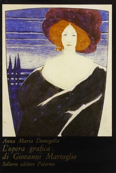 L'opera grafica di giovanni martoglio - Damigella Anna Maria