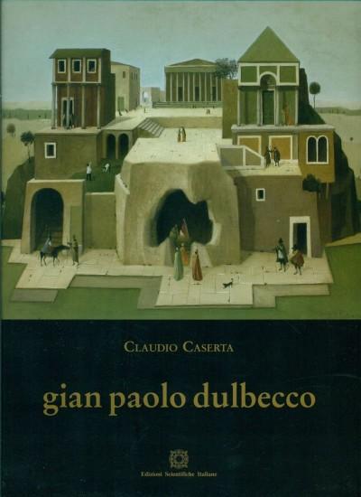Gian paolo dulbecco. antologia della pittura - Caserta Claudio