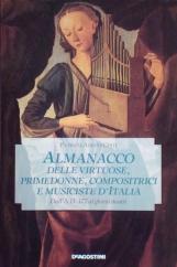 Almanacco delle virtuose, primedonne compositrici e musiciste d'Italia dal a.d. 177 ai giorni nostri