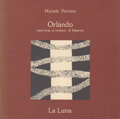 Orlando. intervista al sindaco di palermo - Perriera Michele