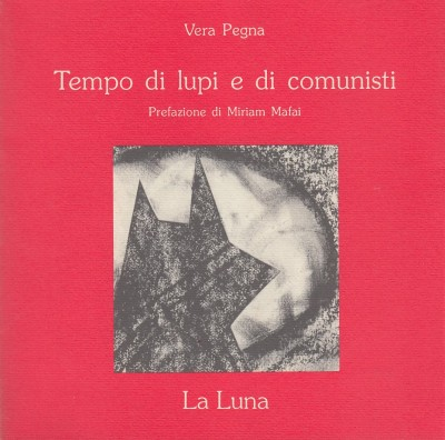 Tempo di lupi e di comunisti - Pegna Vera