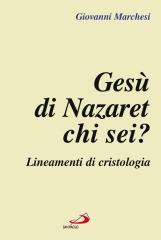 Ges? di Nazaret: chi sei? Lineamenti di cristologia