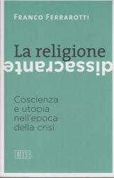 La religione dissacrante: Coscienza e utopia nell'epoca della crisi
