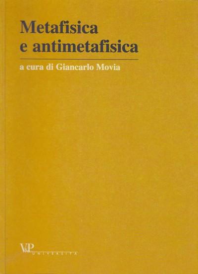 Metafisica e antimetafisica - Movia Giancarlo (a Cura Di)