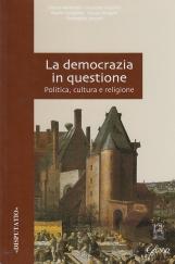 La democrazia in questione. Politica, cultura e religione