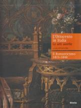 L'Ottocento in Italia. Le arti sorelle-Il Romanticismo 1815-1848