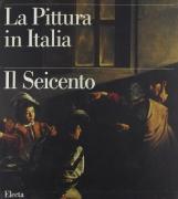 La pittura in Italia Il Seicento