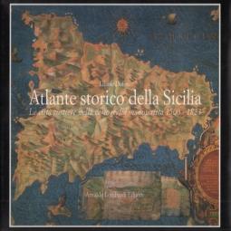 Atlante storico della Sicilia. Le citt? costiere nella cartografia manoscritta (1500-1823)