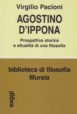 Agostino d'Ippona. Prospettiva storica e attualit? di una filosofia
