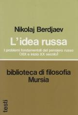 L'idea russa. I problemi fondamentali del pensiero russo (XIX e inizio XX secolo)