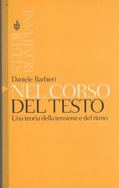 Nel corso del testo. una teoria della tensione e del ritmo - Barbieri Daniele