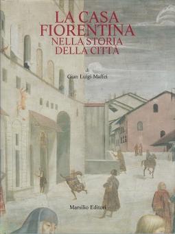 La casa fiorentina nella storia della citt?. Dalle origini all'Ottocento