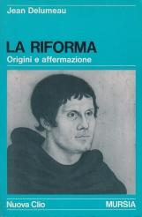 La riforma. Origini e affermazione