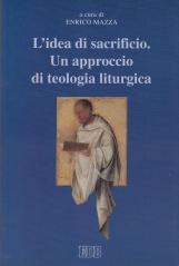 L'idea di sacrificio. Un approccio di teologia liturgica.