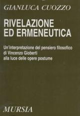 Rivelazione ed ermeneutica. Un'interpretazione del pensiero filosofico di Vincenzo Gioberti alla luce delle opere postume