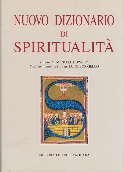 Nuovo dizionario di spiritualit? - Downey Michael (diretto Da) - Borriello Luigi (edizione Italiana A Cura Di)