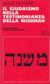 Il Giudaismo nella testimonianza della Mishnah