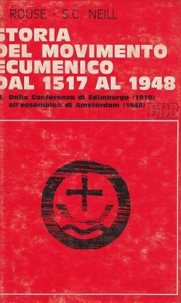 Storia del movimento ecumenico dal 1517 al 1948 3. Dalla conferenza di Edimburgo (1910) all'assemblea di Amsterdam (1948)